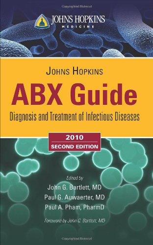 Johns Hopkins ABX Guide Diagnosis and Treatment of Infectious Diseases 2nd 2010 (Revised) 9780763781088 Front Cover