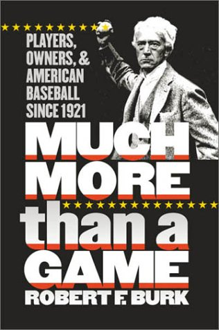 Much More Than a Game Players, Owners, and American Baseball since 1921  2001 edition cover