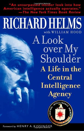 Look over My Shoulder A Life in the Central Intelligence Agency  2004 edition cover