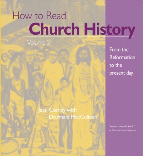 How to Read Church History Volume 2 From the Reformation to the Present N/A 9780824509088 Front Cover