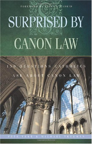 Surprised by Canon Law 150 Questions Laypeople Ask about Canon Law  2004 edition cover