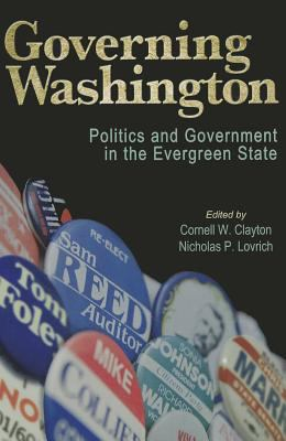 Governing Washington Politics and Government in the Evergreen State  2011 edition cover
