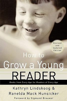 How to Grow a Young Reader Books from Every Age for Readers of Every Age  1999 (Revised) 9780877884088 Front Cover