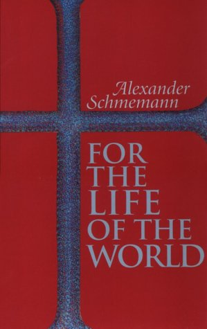For the Life of the World Sacraments and Orthodoxy 2nd 1998 edition cover