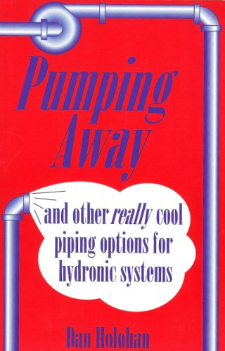 Pumping Away and Other Really Cool Piping Options for Hydronic Systems  N/A edition cover