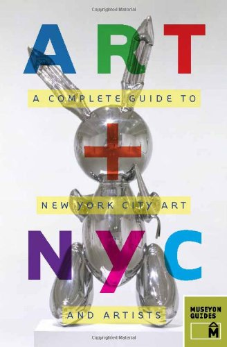 Art + NYC A Complete Guide to New York City Art and Artists  2011 edition cover