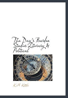 Day's Burden Studies Literary and Political N/A 9781113985088 Front Cover