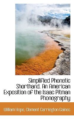 Simplified Phonetic Shorthand an American Exposition of the Isaac Pitman Phonography  N/A 9781116786088 Front Cover