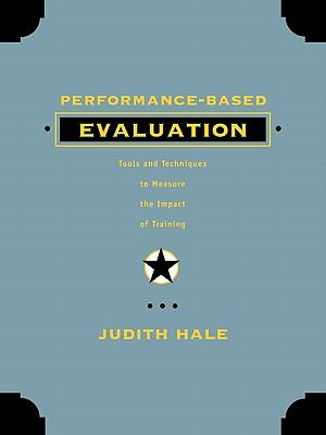 Performance-Based Evaluation Tools and Techniques to Measure the Impact of Training  2002 9781118104088 Front Cover