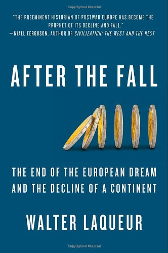After the Fall The End of the European Dream and the Decline of a Continent  2012 edition cover