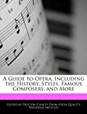 Guide to Opera, Including the History, Styles, Famous Composers, and More  N/A 9781276176088 Front Cover