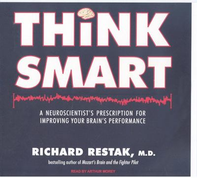 Think Smart: A Neuroscientist's Prescription for Improving Your Brain's Performance, Library Edition  2009 9781400142088 Front Cover