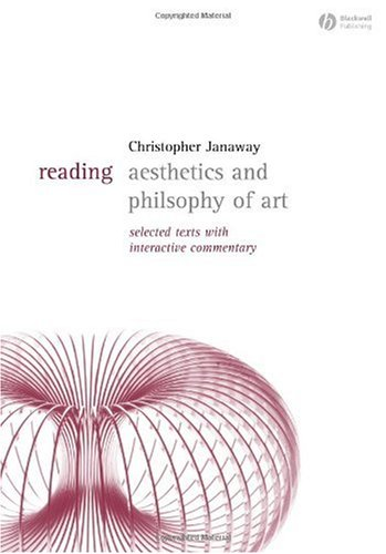 Reading Aesthetics and Philosophy of Art Selected Texts with Interactive Commentary  2005 (Revised) edition cover