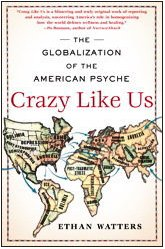 Crazy Like Us The Globalization of the American Psyche  2010 edition cover