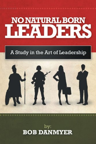 No Natural Born Leaders A Study in the Art of Leadership  2012 edition cover