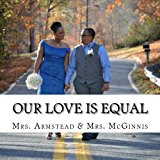 Our Love Is Equal Wedding Memories Large Type  9781494260088 Front Cover