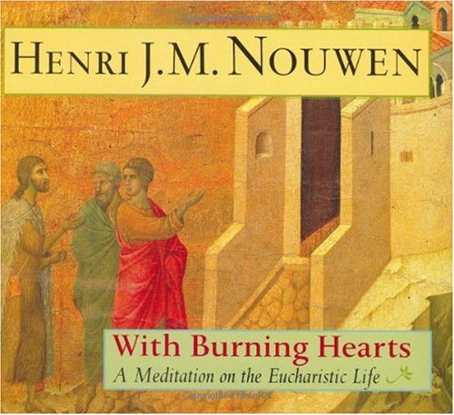 With Burning Hearts A Meditation on the Eucharistic Life  2003 (Gift) edition cover