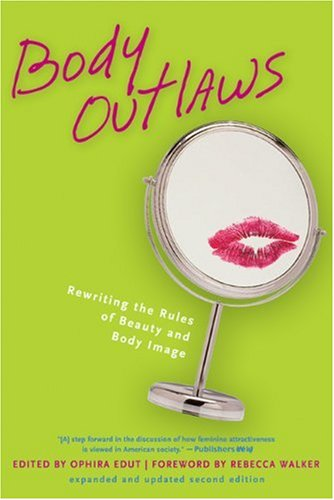 Body Outlaws Rewriting the Rules of Beauty and Body Image 2nd 2003 (Expanded) edition cover