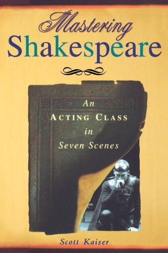 Mastering Shakespeare An Acting Class in Seven Scenes  2003 9781581153088 Front Cover