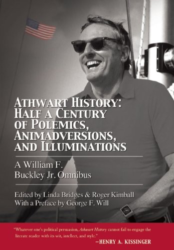 Athwart History Half a Century of Polemics, Animadversions, and Illuminations N/A 9781594036088 Front Cover