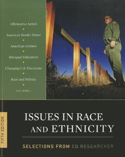 Issues in Race and Ethnicity: Selections from the CQ Researcher  5th 2009 (Revised) edition cover