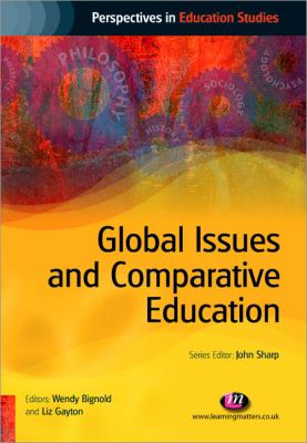 Global Issues and Comparative Education   2009 9781844452088 Front Cover