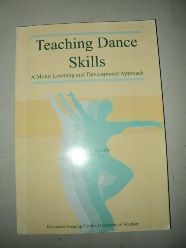 Teaching Dance Skills : A Motor Learning and Development Approach 1st 2003 9781887064088 Front Cover