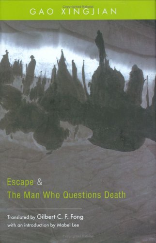 Escape and the Man Who Questions Death Two Plays by Gao Xingjian  2007 edition cover