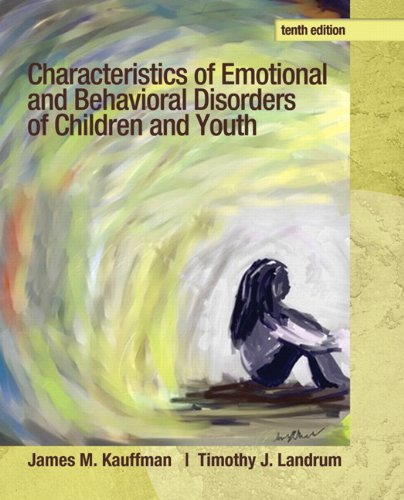 Characteristics of Emotional and Behavioral Disorders of Children and Youth  10th 2013 (Revised) 9780132658089 Front Cover