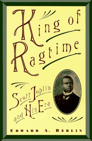 King of Ragtime Scott Joplin and His Era  1996 edition cover