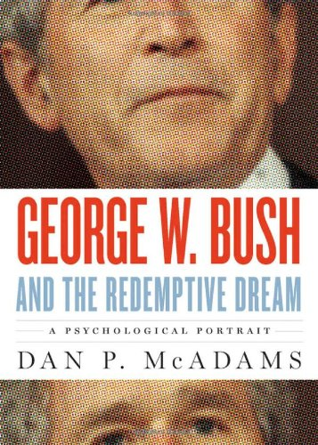 George W. Bush and the Redemptive Dream A Psychological Portrait  2010 edition cover