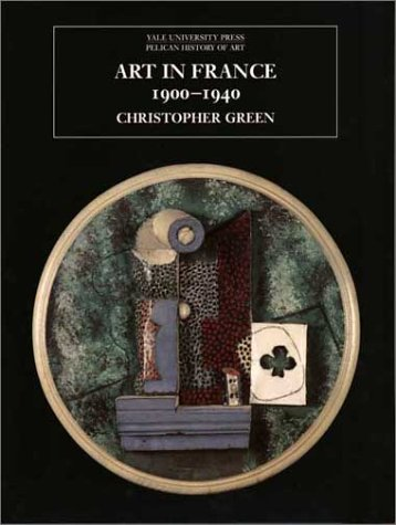 Art in France, 1900-1940   2003 9780300099089 Front Cover