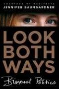 Look Both Ways Bisexual Politics  2008 9780374531089 Front Cover