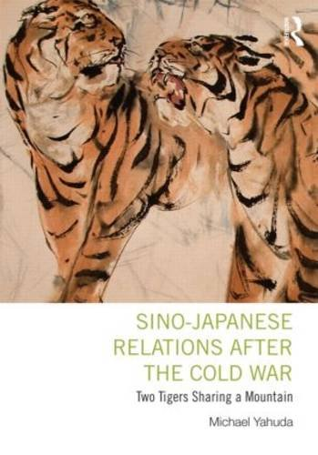 Sino-Japanese Relations after the Cold War Two Tigers Sharing a Mountain  2013 edition cover