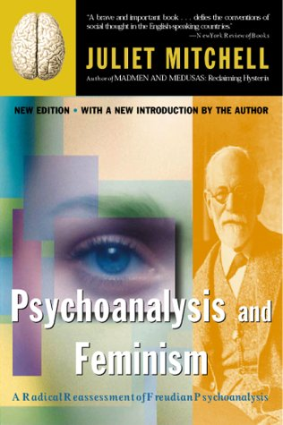 Psychoanalysis and Feminism A Radical Reassessment of Freudian Psychoanalysis  2000 edition cover