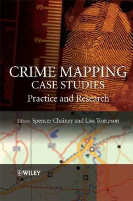 Crime Mapping Case Studies Practice and Research  2008 edition cover