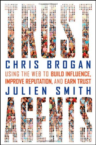 Trust Agents Using the Web to Build Influence, Improve Reputation, and Earn Trust  2009 edition cover