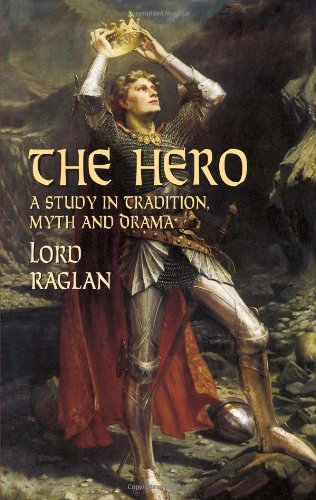 Hero A Study in Tradition, Myth and Drama  2003 9780486427089 Front Cover