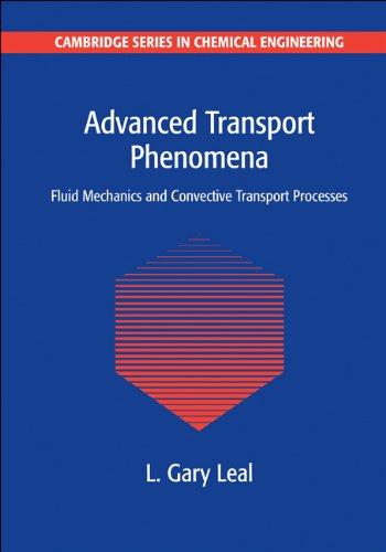 Advanced Transport Phenomena Fluid Mechanics and Convective Transport Processes  2010 edition cover