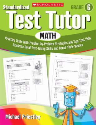 Math Practice Tests with Problem-by-Problem Strategies and Tips That Help Students Build Test-Taking Skills and Boost Their Scores  2009 9780545096089 Front Cover
