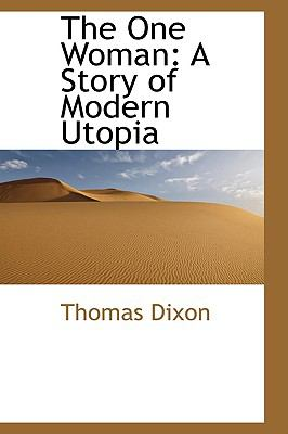 One Woman : A Story of Modern Utopia  2009 9780554401089 Front Cover