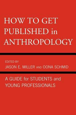 How to Get Published in Anthropology A Guide for Students and Young Professionals  2011 edition cover