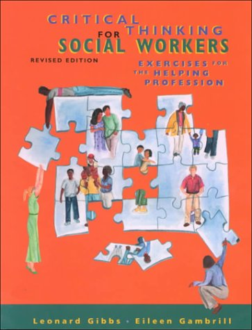 Critical Thinking for Social Workers Exercises for the Helping Professions 2nd 1998 (Revised) 9780761986089 Front Cover