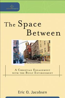 Space Between A Christian Engagement with the Built Environment  2012 edition cover