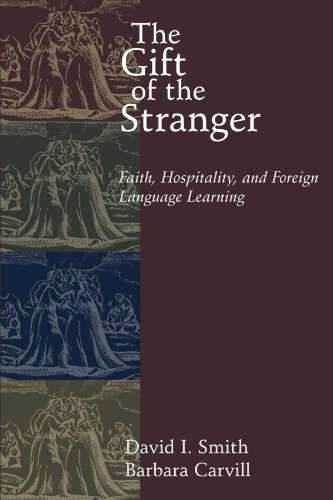Gift of the Stranger Faith, Hospitality, and Foreign Language Learning  2000 edition cover