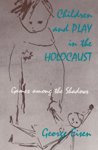 Children and Play in the Holocaust Games among the Shadows N/A edition cover