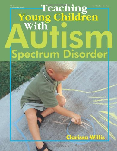 Teaching Young Children with Autism Spectrum Disorder   2006 edition cover