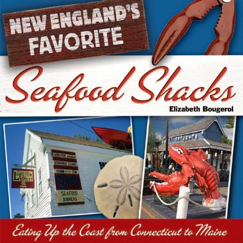 New England's Favorite Seafood Shacks Eating up the Coast from Connecticut to Maine  2006 9780881507089 Front Cover
