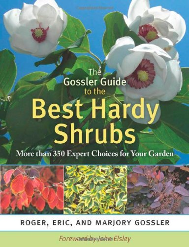 Gossler Guide to the Best Hardy Shrubs More Than 350 Expert Choices for Your Garden  2009 edition cover