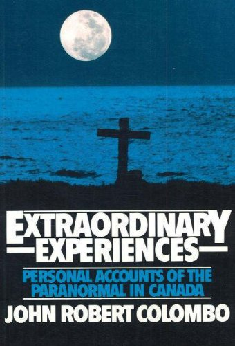 Extraordinary Experiences Personal Accounts of the Paranormal in Canada  2004 9780888821089 Front Cover